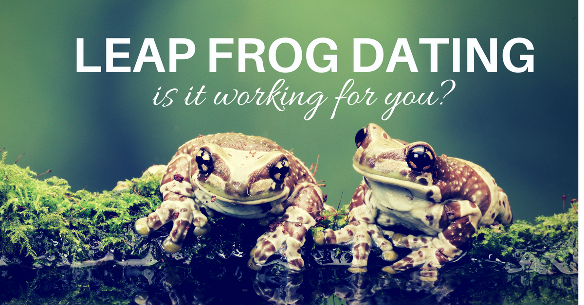 Leapfrog Dating: Is it working for you?