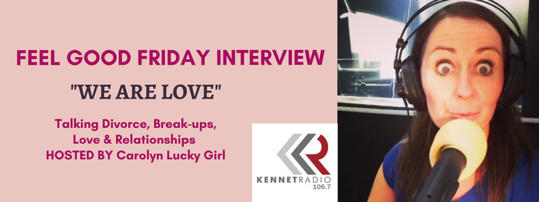 We Are Love – Feel Good Friday Interview Hosted by Carolyn LuckyGirl